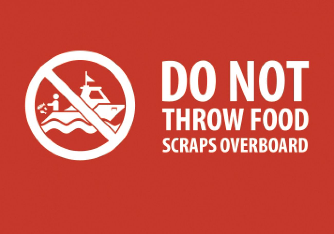 Do not throw food scraps overboard